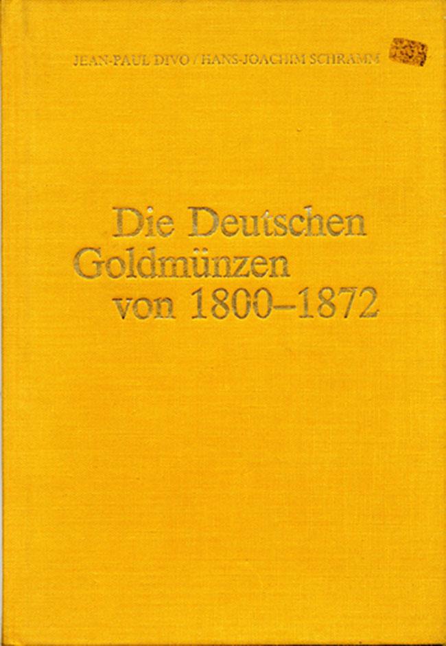 Die Deutschen Goldmünzen von 1800-1872, Divo Schramm,