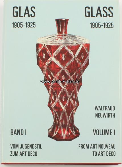 Waltraud Neuwirth/glas 1905-1925/band I/vom Jugendstil zum Art Deco Ö
