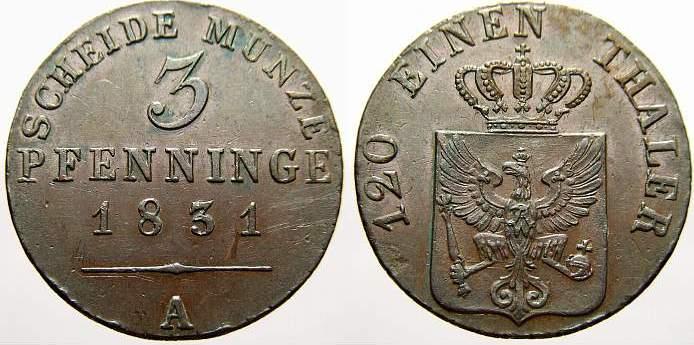 Cu 3 Pfennige 1831 A Brandenburg-Preußen Friedrich Wilhelm III. 1797-1840. Selten. Winz. Randfehler. Fast vorzüglich