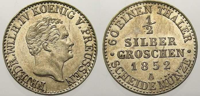 1/2 Silbergroschen 1852 A Brandenburg-Preußen Friedrich Wilhelm IV. 1840-1861. Vorzüglich+