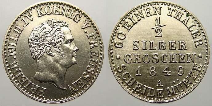 1/2 Silbergroschen 1849 A Brandenburg-Preußen Friedrich Wilhelm IV. 1840-1861. Vorzüglich-stempelglanz