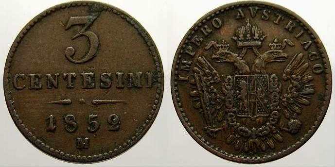 Cu 3 Centesimi 1852 M Haus Habsburg Franz Joseph I. 1848-1916. Sehr schön+