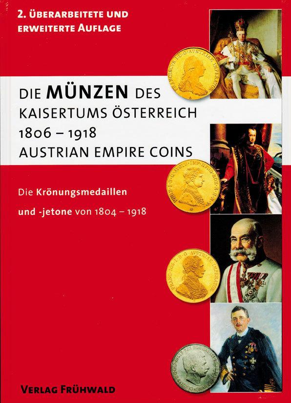 Literatur 2015 Österreich Die Münzen des Kaisertums Österreich 1806 - 1918 (Austrian Empire Coins) Neu!