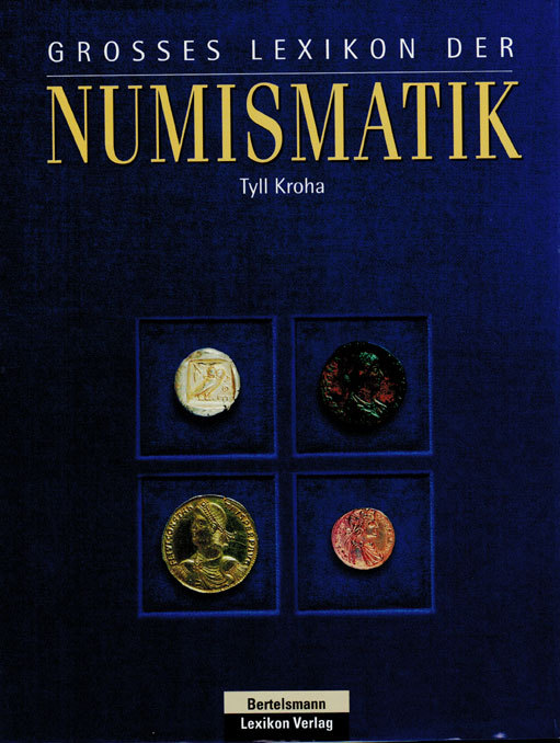Literatur 1997 Grosses Lexikon der Numismatik von Tyll Kroha Umschlag min. gebraucht, Buch in top Zustand!