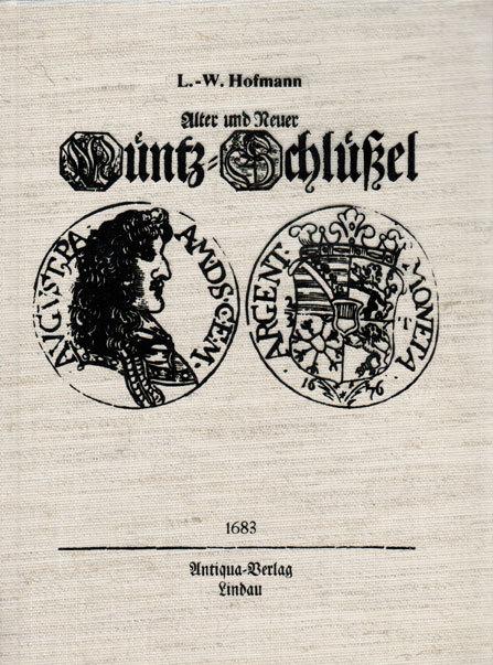 Literatur 1683/1977 Alter und neuer Münz-Schlüßel von L.- W. Hofmann in neuwertigem Zustand!