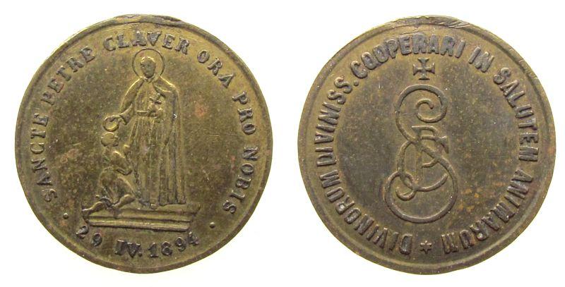 Medaille 1894 Wallfahrt Bronze St. Peter, Ora pro nobis, ca. 18 MM, entfernte Öse ss