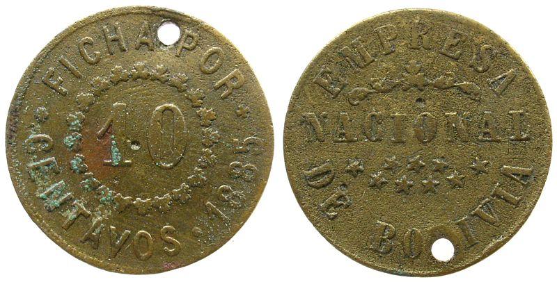 Jeton zu 10 Centavos 1885 Bolivien Silber FICHA POR CENTAVOS 1885 / EMPRESA NACIONAL DE BOLIVIA, gelocht, 24 MM ss