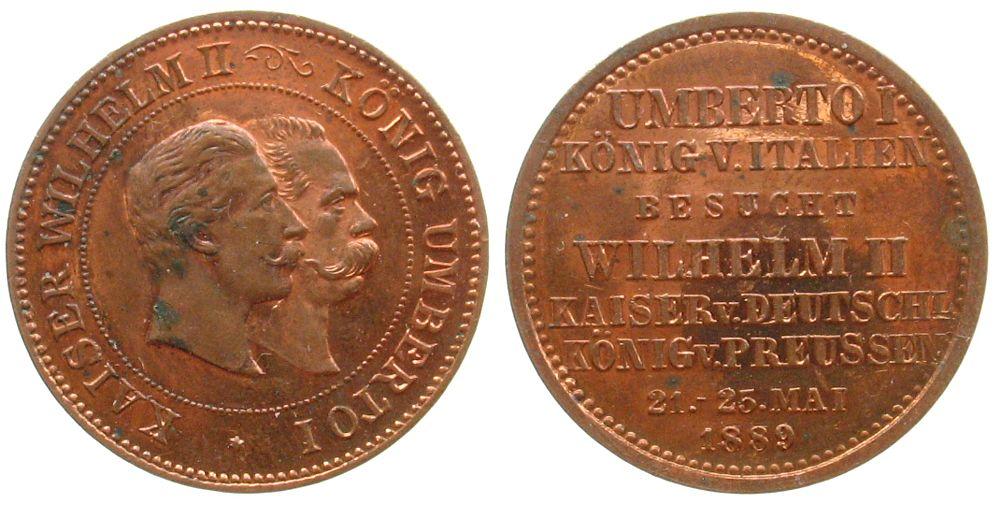 Medaille 1889 vor 1914 Bronze Wilhelm II (1888-1918), Preussen, auf den Besuch von König Umberto I, unsigniert, 24 MM, fleckig vz
