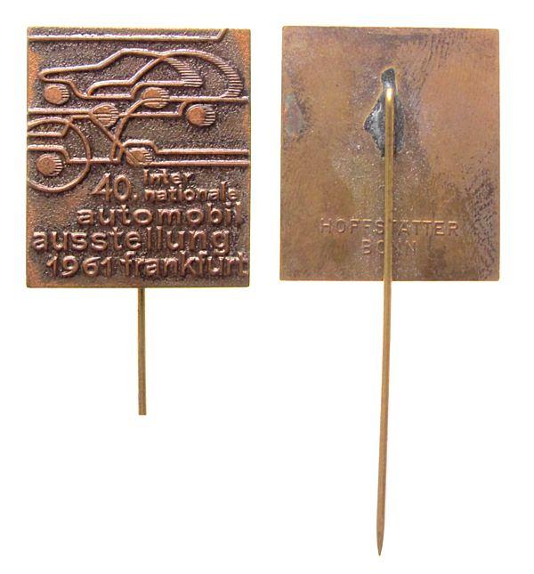 Anstecker 1961 Frankfurt Bronze Frankfurt - 40. Internationale Automobilausstellung, ca. 24,5 x 28 MM, intakte Nadel vz
