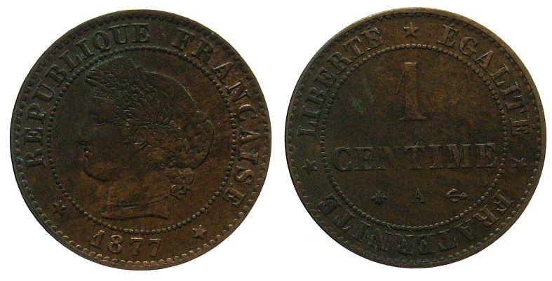 1 Centime 1877 Frankreich Br Dritte Republik, Mzz: A, ungleichmäßige Patina vz-unc