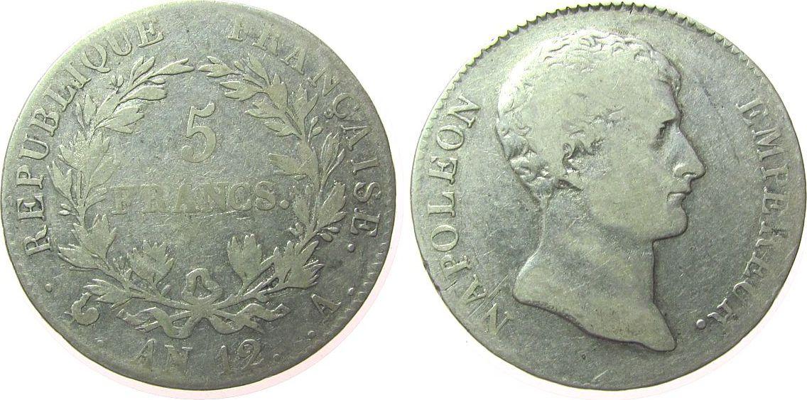 5 Francs 1799-1804 An 12 Frankreich Ag Napoleon Empereur, A (Paris) s+