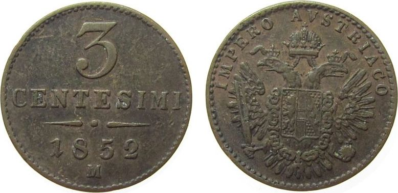 3 Centesimi 1852 Lombardei Venedig Ku RDR, Franz Joseph I, M (Mailand) ss