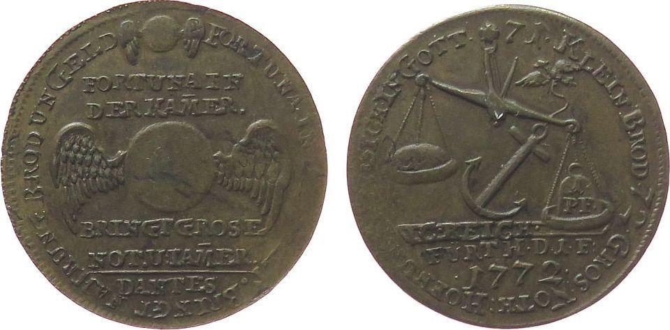 Jeton 1772 Jetons Messing Fürth - auf die Hungersnot, geflügelte Kugel / Waage mit Pfundgewicht und Brot - darunter Anker, v. J.C. Reich, ca. 24,6 gutes ss