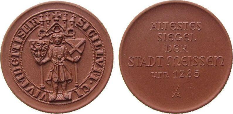 Medaille o.J. Porzellan Böttger Steinzeug Meißen - ältestes Siegel der Stadt Meißen um 1285, ca. 64,5 MM prägefrisch