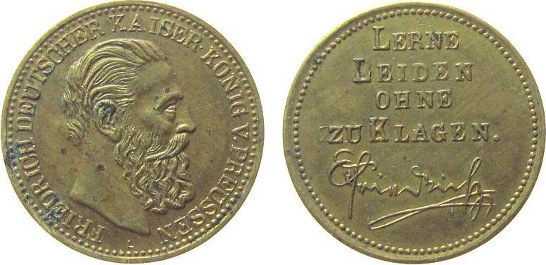 Medaille o.J. Friedrich III (1831-1888) Messing Friedrich III (1831-1888), auf seinen Tod, Büste nach rechts / lerne leiden ohne zu klagen, Signatur: L (Lauer), ca. 20 ss-vz