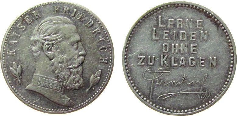 Medaille o.J. Friedrich III (1831-1888) WM Friedrich III (1831-1888), auf seinen Tod, Büste nach rechts / lerne leiden ohne zu klagen, ca. 19,8 MM ss