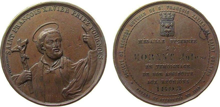 Medaille 1893 Frankreich Bronze Saint François Xavier - St. Quentin, der heilige mit erhobener rechten Hand und links das Kruzifix / ..verliehen an Moran ss