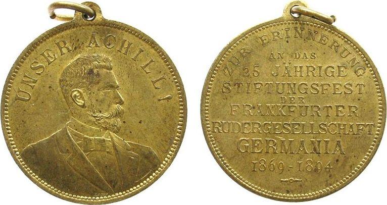 tragbare Medaille 1894 Frankfurt Messing Rudergesellschaft Germania, Frankfurt, auf das 25-jährige Stiftungsfest, Brustbild von Achilles Wild nach rechts / Mehrz vz