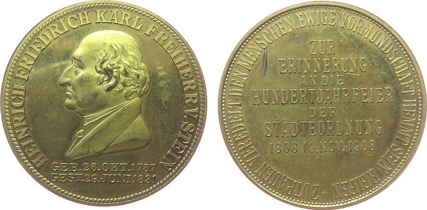 Medaille 1908 Personen Bronze vergoldet Stein Karl Freiherr vom (1757-1831)- Zur Erinnerung an die Hundertjahrfeier der Städteordnung, Büste nach links vz