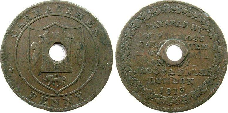 1 Penny Token 1813 Großbritannien Ku Garmarthen (gelocht-holed),payable by Willm Moss Jacob & Halse - London, vertiefter, mittiger Riffelrand / center slanted ree s