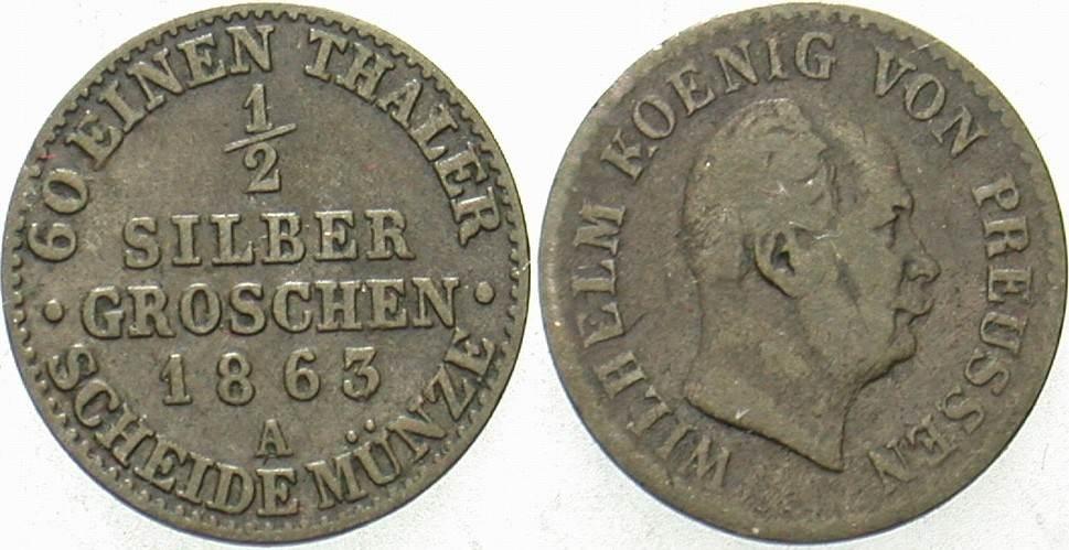 1/2 Silbergroschen 1863 A Preußen Wilhelm I. 1861-1888. Fast sehr schön
