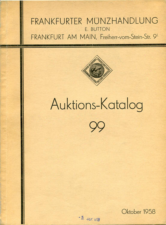 Auktions-Katalog 99 1958 Frankfurter Münzhandlung E. Button Frankfurter Münzhandlung E. Button, Auktions-Katalog 99, Oktober 1958 sehr gut