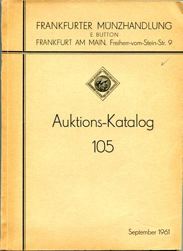 Auktions-Katalog 105 1961 Frankfurter Münzhandlung E. Button Sammlung Geschwister Th. F. und A. F. in B sehr gut