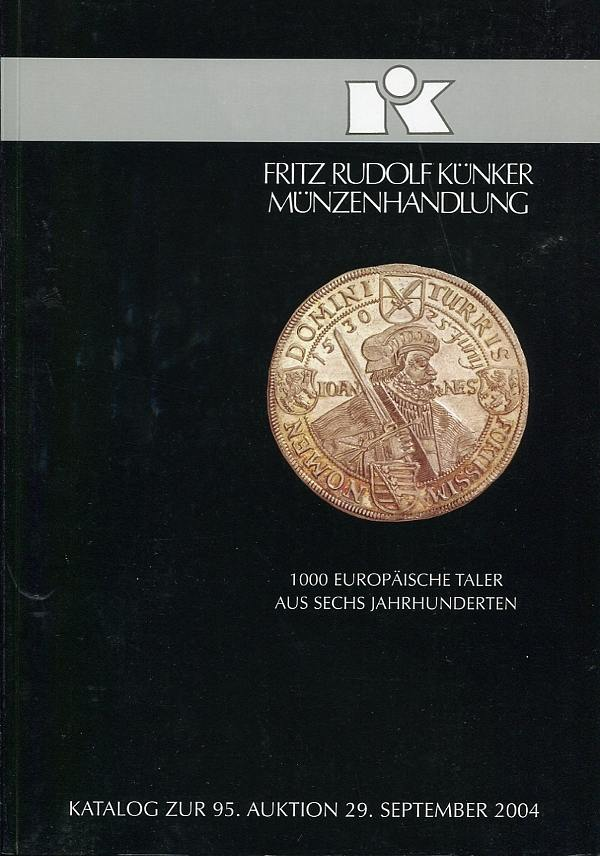 Auktions-Katalog 95 2004 Künker / Osnabrück 1000 Europäische Taler aus sechs Jahrhunderten sehr gut