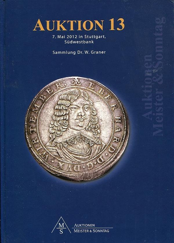 Auktions-Katalog 13 2012 AMS / Stuttgart Sammlung Dr. W. Graner - Taler druckfrisch