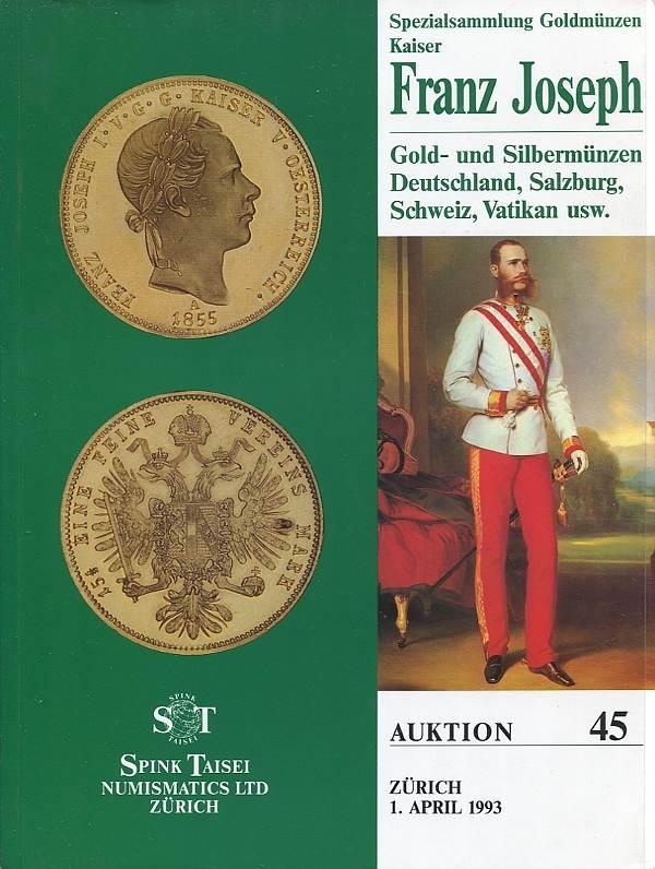 Auktionskatalog 45 1993 Spink Taisei Numismatics / Zürich Spezialsammlung Goldmünzen Kaiser Franz Joseph u. Spezialslg. Vatikan leicht gebraucht