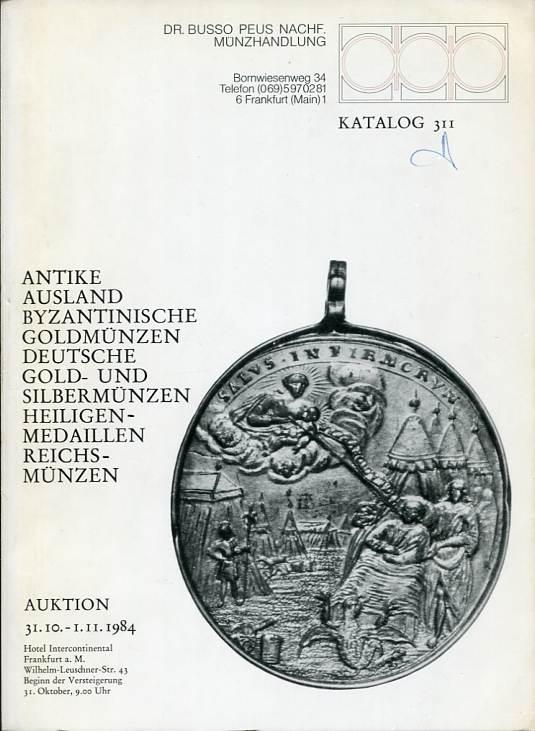 Auktionskatalog 311 1984 Peus Nachf. / Frankfurt u.a. Byzanz, Heiligenmedaillen, Reichsmünzen gebraucht