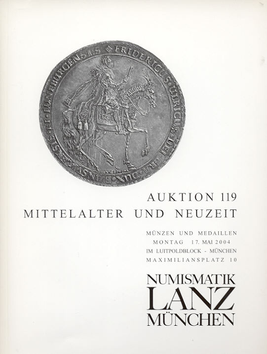 2004 AUCTION CATALOGUES LANZ 119 - MITTELALTER & NEUZEIT neuwertig
