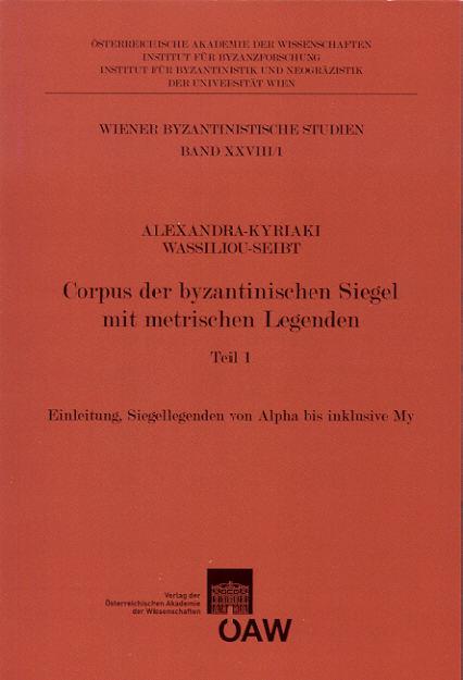 2011 SIGILLOGRAPHIE WASSILIOU-SEIBT - CORPUS DER BYZANTINISCHEN BLEISIEGEL MIT METRISCHEN LEGENDEN NEU