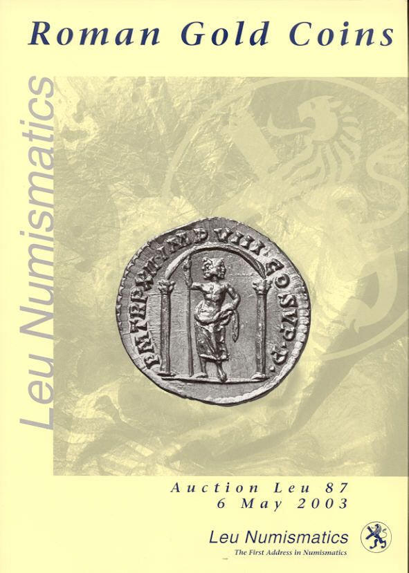2003 AUCTION CATALOGUES - LEU 87 - ROMAN GOLD COINS - COLLECTION OF A PERFECTIONIST I Druckfrisch