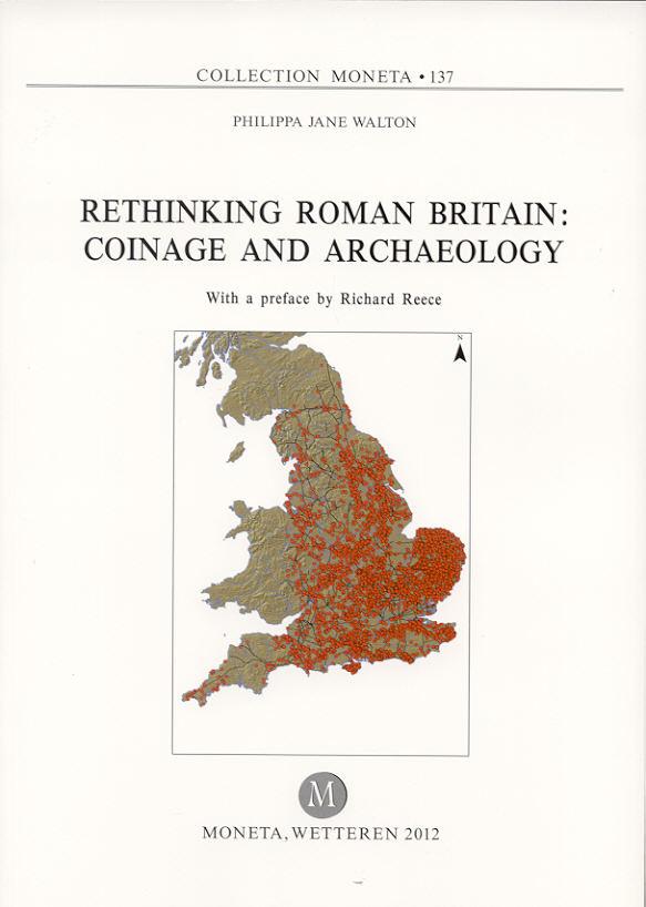 2012 ANCIENT COINS - WALTON - RETHINKING ROMAN BRITAIN: COINAGE AND ARCHAEOLOGY NEU