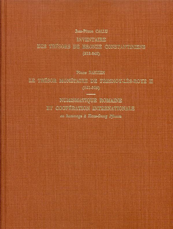 1981 ANCIENT COINS - CALLU/BASTIEN - INVENTAIRE DES TRÉSORS DE BRONZE CONSTANTINIENS NEU