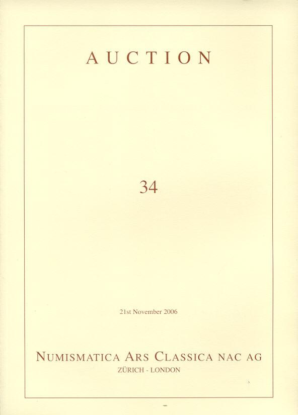 2006 AUCTION CATALOGUES - NUMISMATICA ARS CLASSICA (NAC) - AUCTION 34, 2006 druckfrisch