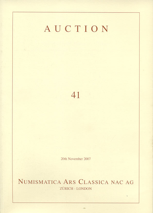 2007 AUCTION CATALOGUES - NUMISMATICA ARS CLASSICA (NAC) - AUCTION 41, 2007 druckfrisch