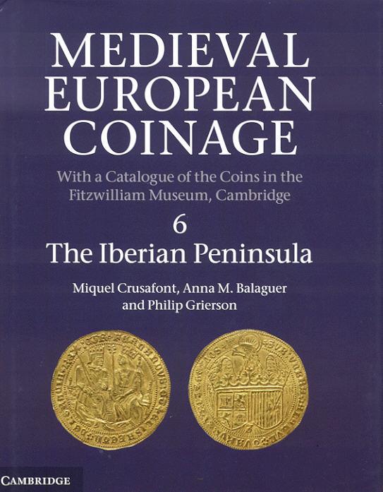 2013 MEDEVIAL COINAGE - MEDIEVAL EUROPEAN COINAGE - VOL. 6: THE IBERIAN PENINSULA NEU