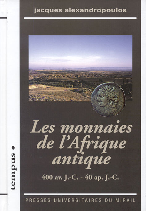2007 ANCIENT COINS - ALEXANDROPOULOS - LES MONNAIES DE L'AFRIQUE ANTIQUE NEU