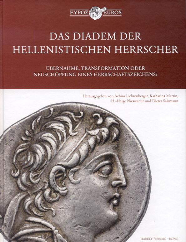 2012 ANCIENT COINS - DAS DIADEM DER HELLENISTISCHEN HERRSCHER NEU