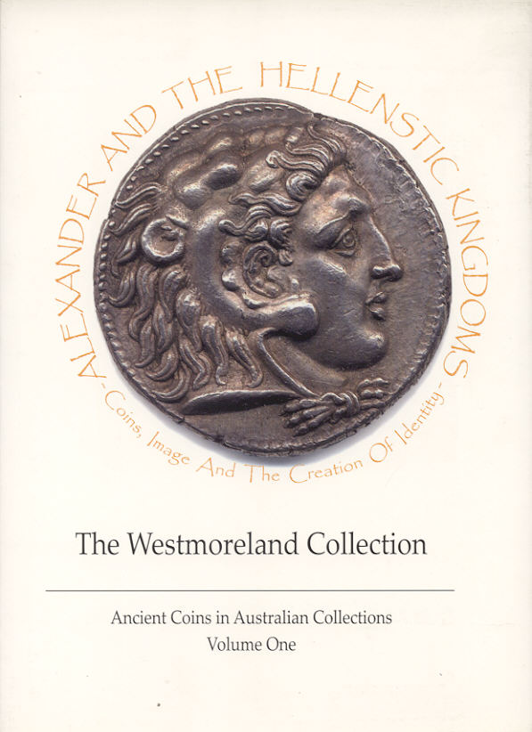 2007 ANCIENT COINS - SHEEDY - ALEXANDER AND THE HELLENISTIC KINGDOMS: THE WESTMORELAND COLLECTION NEU
