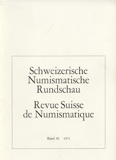 1971 PERIODICALS - SCHWEIZERISCHE NUMISMATISCHE RUNDSCHAU - REVUE SUISSE DE NUMISMATIQUE 50, 1971 neuwertig