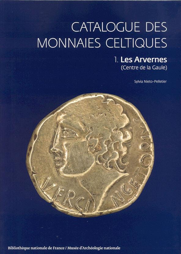 2014 CELTIC COINS - NIETO-PELLETIER - CATALOGUE DES MONNAIES CELTIQUES: LES ARVERNES NEU