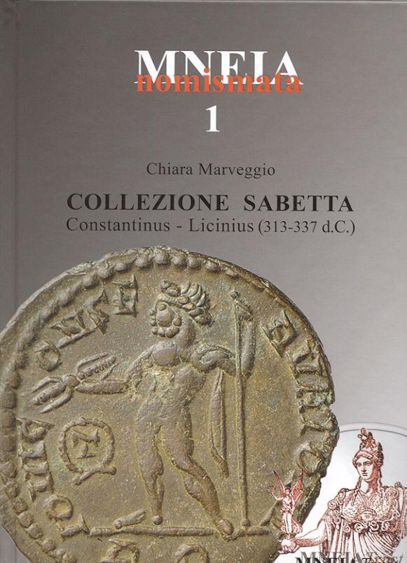 2015 ANCIENT COINS - MARVEGGIO - COLLEZIONE SABETTA: CONSTANTINUS - LICINIUS (313-337) NEU