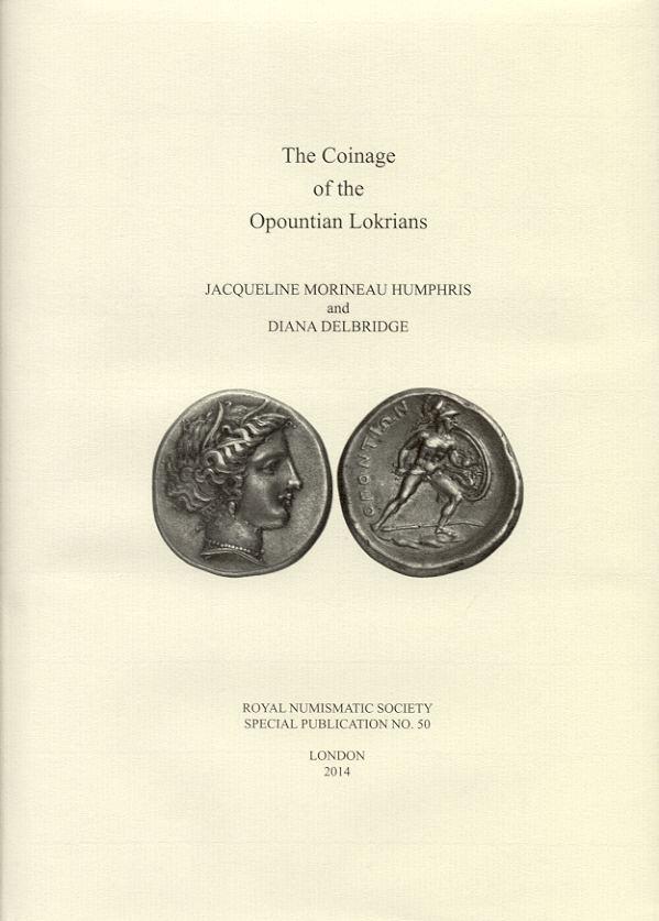 2014 GREEK COINAGE - MORINEAU HUMPHRIS / DELBRIDGE - THE COINAGE OF THE OPOUNTIAN LOKRIANS NEU
