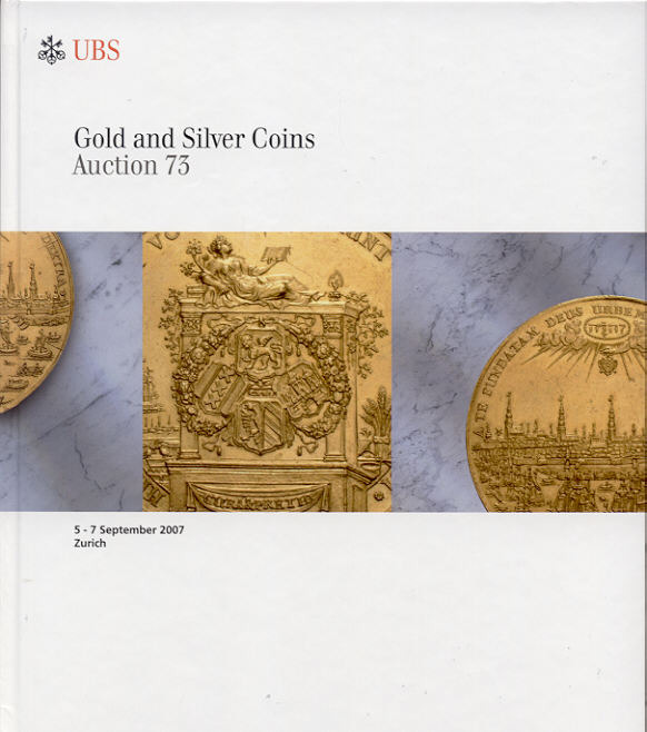 2007 AUCTION CATALOGUES - UBS 73 (2007) - GOLD & SILVER COINS Druckfrisch