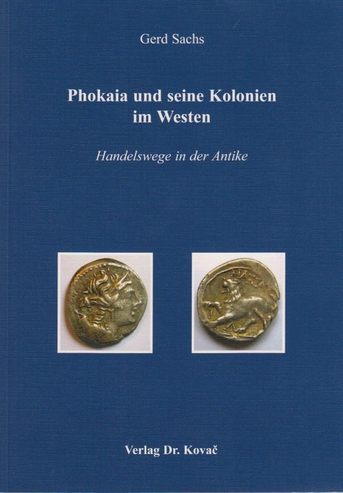 2014 ANCIENT COINS - SACHS - PHOKAIA UND SEINE KOLONIEN IM WESTEN NEU
