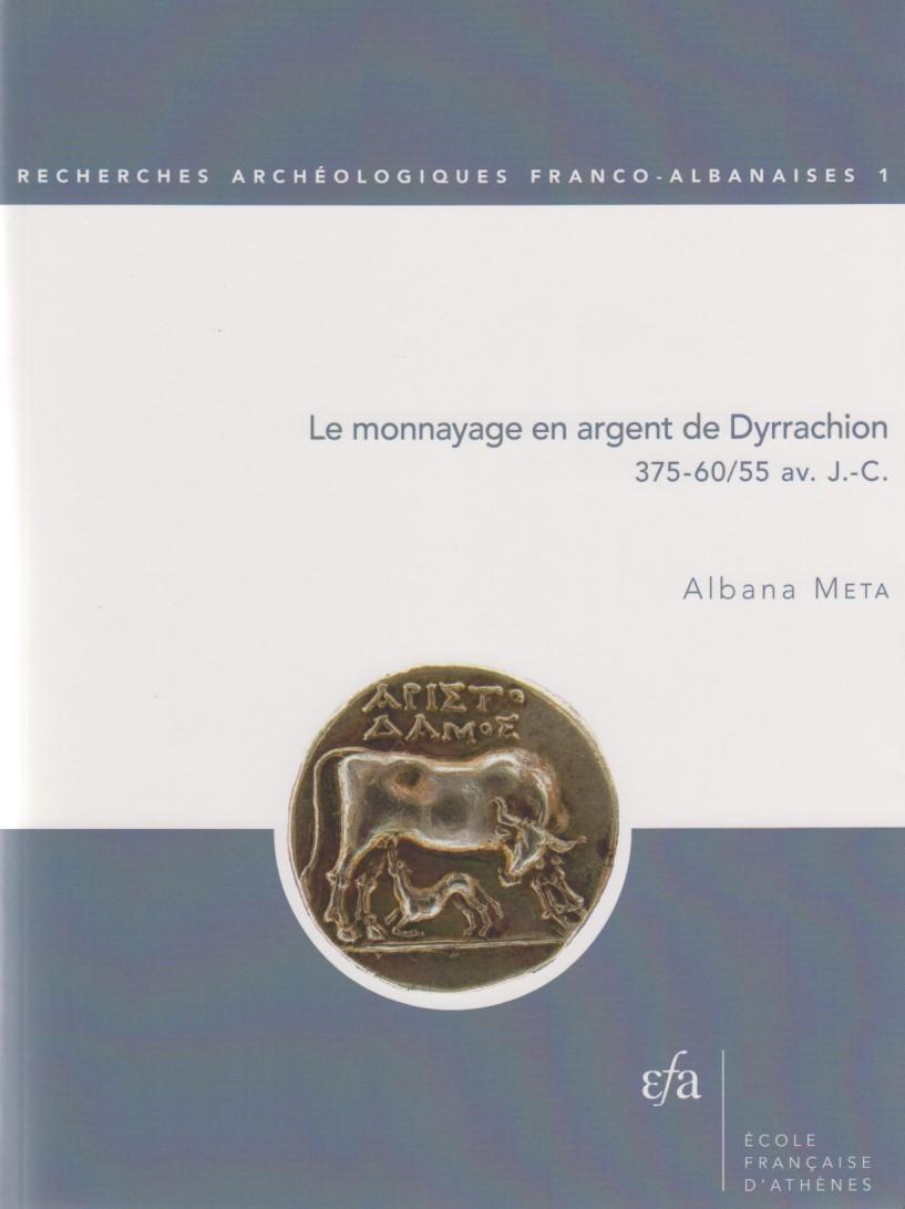 2016 ANCIENT COINS A. META - LE MONNAYAGE EN ARGENT DE DYRRACHION - NEUERSCHEINUNG ! NEU