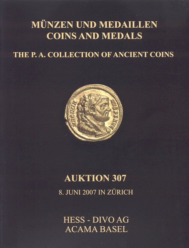 2007 AUCTION CATALOGUES - HESS-DIVO 307 - THE P.A. COLLECTION OF ANCIENT COINS Druckfrisch